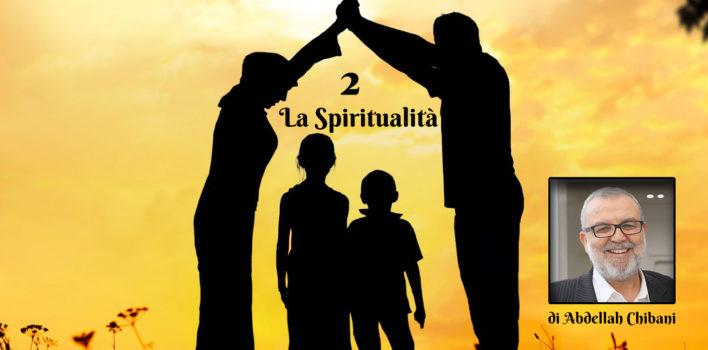 Valori bussola per la vita in famiglia | 2 La Spiritualità