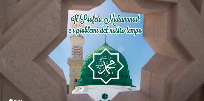 Il Profeta Muhammad ﷺ e i grandi problemi del nostro tempo